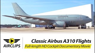 German Air Force / Luftwaffe A310 (Interflug) Adventure to Georgia ULTIMATE COCKPIT MOVIE [AirClips]