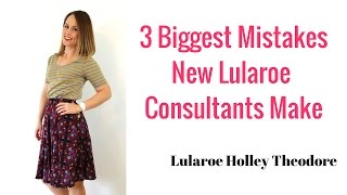 3 Biggest Mistakes New Lularoe Consultants Make