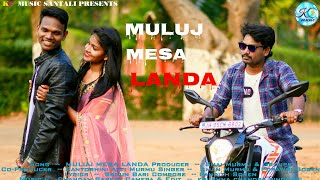 Muluj Mesa Landa (Full Video) || New Santali HD Video || KC Music Santali || Aman, Selismi & Sunil