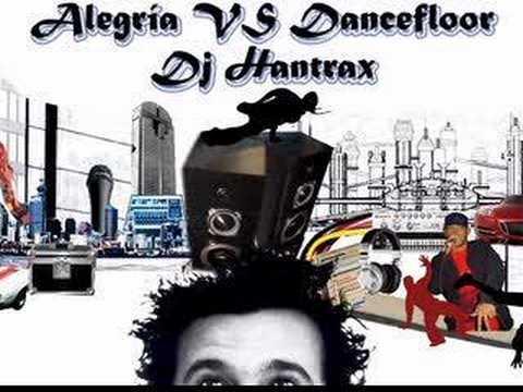 Alegria vs Dancefloor - Dj Hantrax