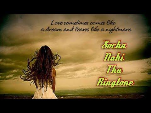 Socha Nahi Tha New Ringtone