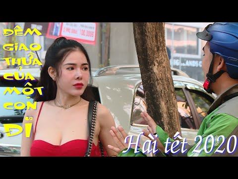 Hài Tết 2020 - Đêm Giao Thừa Của Cô Gái Nghành Vip Và Anh Grab