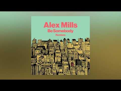 Alex Mills  Be Somebody Club Mix  Art