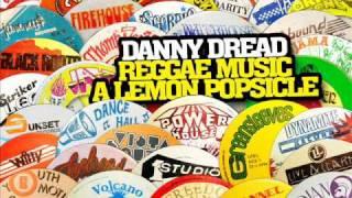 Danny Dread - Reggae Music A Lemon Popsicle (Shank I Sheck)