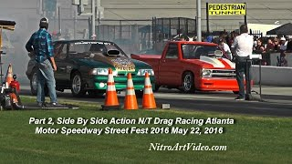 Part 2 N/T Drag Racing Atlanta Motor Speedway Street Fest 2016