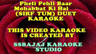 Pehli Pehli Baar Muhobbat Ki Hai (SIRF TUM) Paid_Karaoke SAMPLE