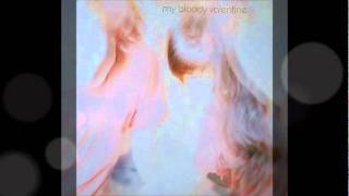 My bloody valentine  - Soft as Snow (But Warm Inside)
