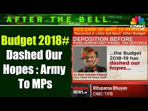 #Budget2018 Dashed Our Hopes: Army to MPs | After the Bell | CNBC TV18
