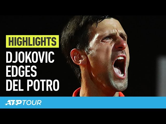 Highlights: Djokovic Overcomes Delpo; Nadal, Schwartzman Reach SF | Rome 2019