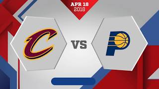 Indiana Pacers vs. Cleveland Cavaliers Game 2: April 18, 2018