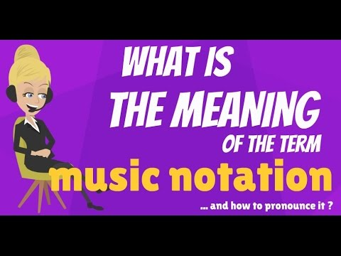 What is MUSIC NOTATION? What does MUSIC NOTATION mean? MUSIC NOTATION meaning & explanation