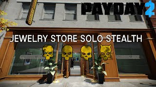 Payday 2: Solo stealth Jewelry store on deathwish guide (fast and easy)