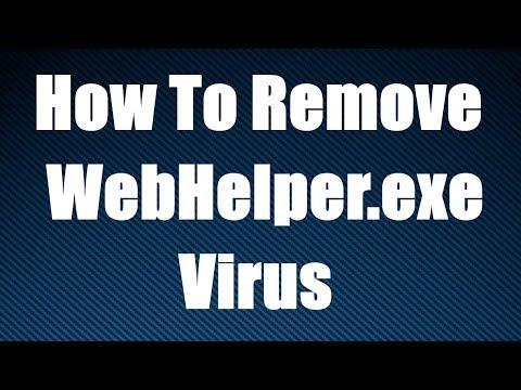How To Remove WebHelper.exe Virus