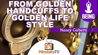 From Golden Handcuffs to Golden Lifestyle, Nancy Guberti