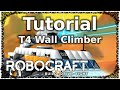 Robocraft Tutorial Tier 4 Wall Climber