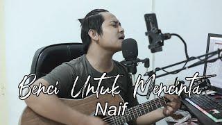 Download Benci Untuk Mencinta - Naif | akustik cover by Fiki