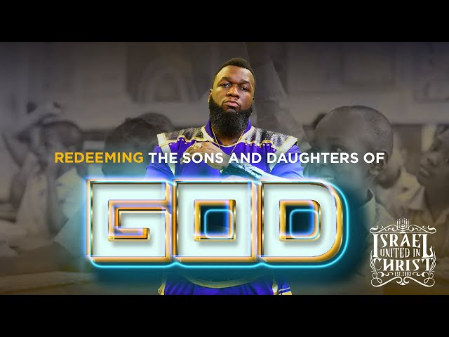 The Israelites: Redeeming The Sons And Daughters Of Israel