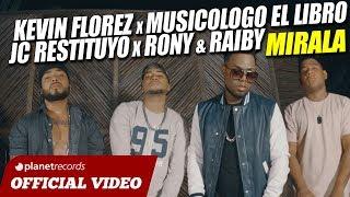 KEVIN FLOREZ x MUSICOLOGO EL LIBRO x JC RESTITUYO x RONY & RAIBY - Mirala (Video Oficial)