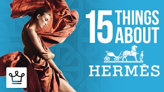 15 Things You Didn't Know About HERMÉS