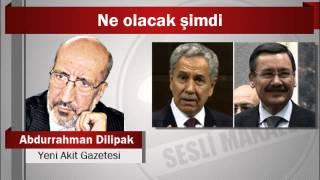 Abdurrahman Dilipak : Ne olacak şimdi