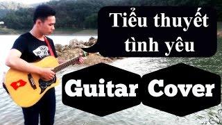 Tiểu thuyết tình yêu - Andree ft. Lee7 (Guitar cover)