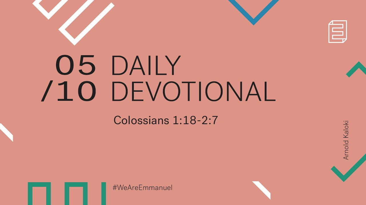 Daily Devotional with Arnold Kaloki // Colossians 1:18-2:7 Cover Image