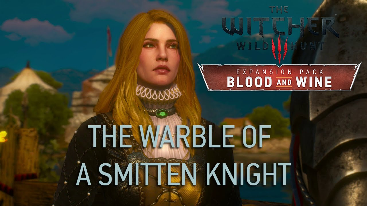 The Warble of a Smitten Knight - The Witcher 3 Wiki Guide - IGN