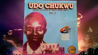 Nnamdi Olebara & Item Choral Praty - Udo Chukwu (Vol 2) - Latest 2018 Nigerian Gospel Song