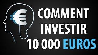 Comment Investir 10 000 Euros ► 15 Idées