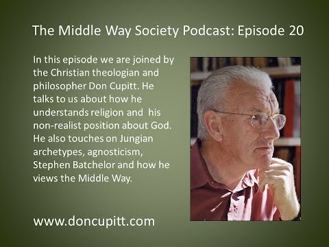 The Middle Way Society Podcast: Episode 20, Don Cupitt