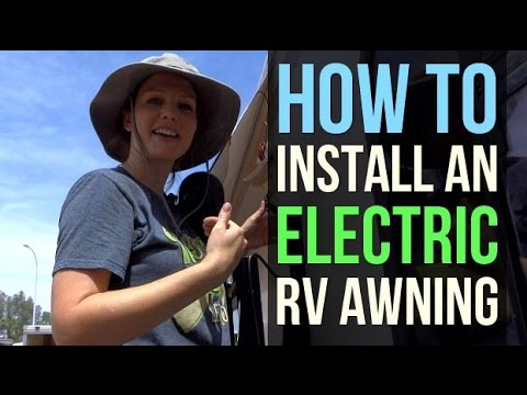 Rv Renovations How To Install An Electric Awning Part 1 2 Youtube