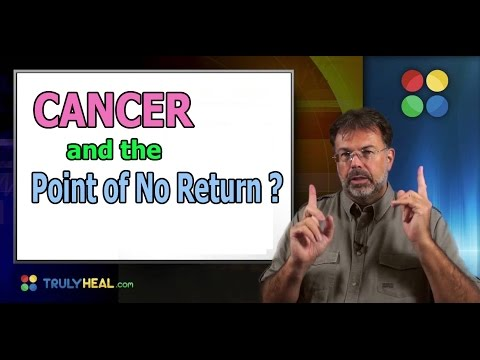 CANCER and the Point of No Return?