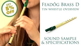 OVERVIEW - Feadog Brass Whistle in D - Sound Sample, Specifications and Discounts!