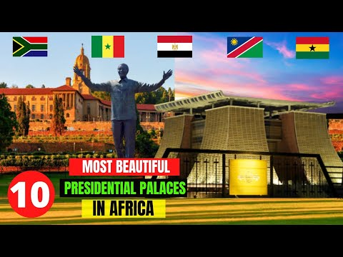 10 Most Beautiful Presidential Palaces in Africa -  Luxurious Presidential Palaces in Africa (2021)