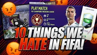 10 THINGS WE HATE IN FIFA 18!