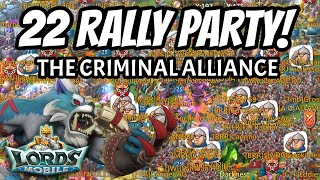 MASS DESTRUCTION! Criminal Alliance 22 Rally Party!  - Lords Mobile