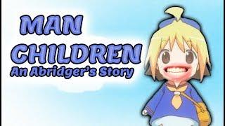 MAN CHILDREN - An Abridger's Story (Hanamaru Kindergarten One Shot)