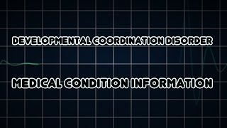 Developmental coordination disorder (Medical Condition)