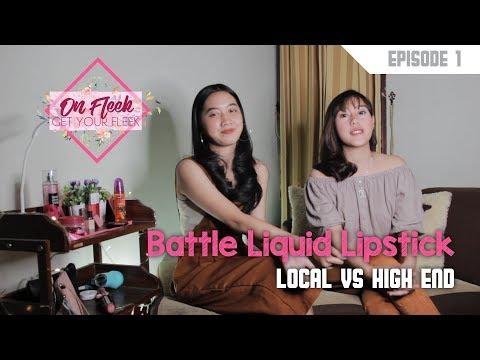 Battle Liquid Lipstick Local Vs High End? - On Fleek - Eps.1
