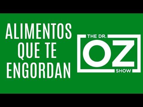 Doctor Oz - ALIMENTOS QUE TE ENGORDAN - Doctor Oz en Español