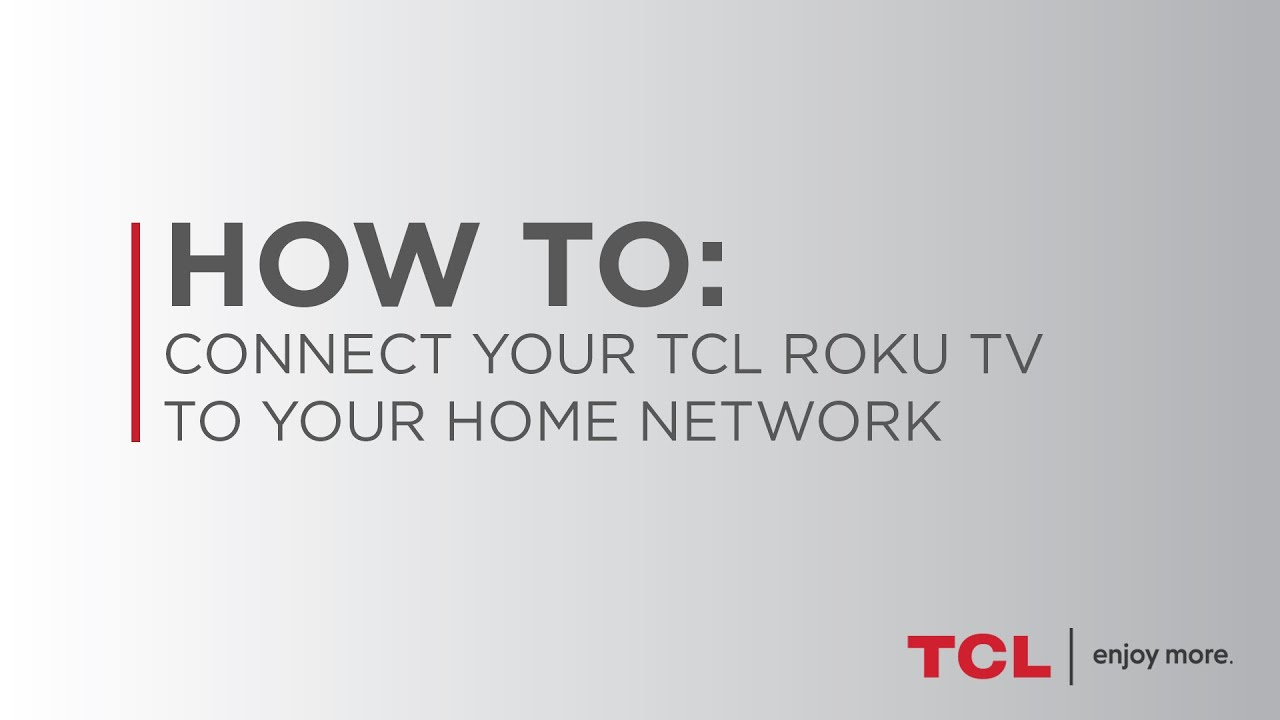 TCLUSA — How to Connect Your TCL Roku TV to the Internet