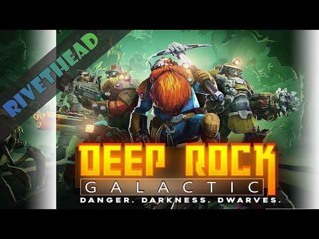 """Deep Rock Galactic - E133- """"Two Weeks Off Made Us a Little Rusty!"""""""