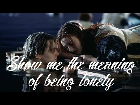 Rose & Jack || Show Me The Meaning Of Being Lonely ||