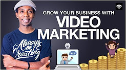 Using Video Marketing for Business | How to Grow Your Business With Video