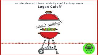 What's Cooking? An Interview with teen celebrity chef, Logan Guleff!
