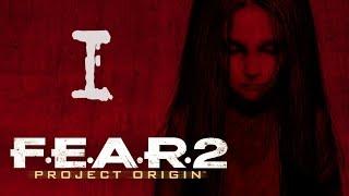 Прохождение F.E.A.R. 2 #1 [Предотвратить катастрофу!]