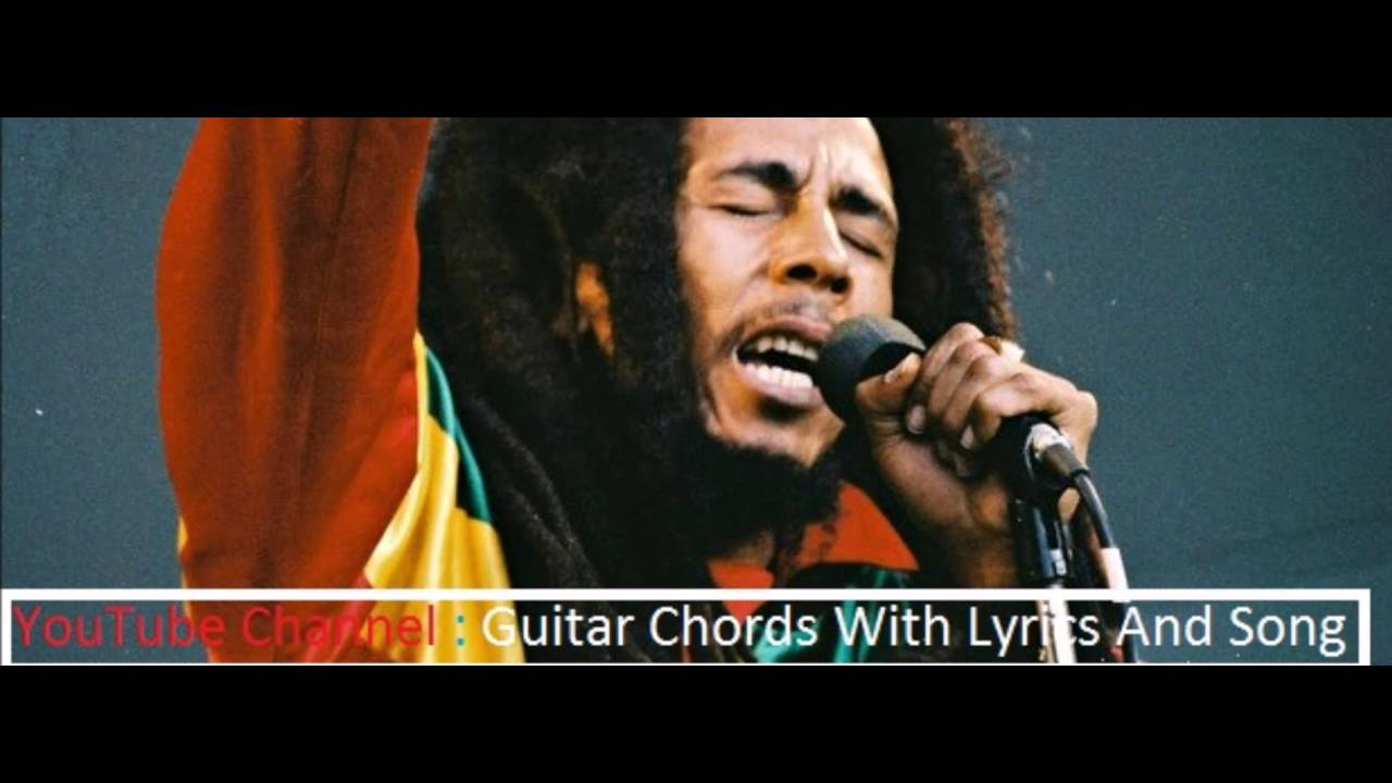 Three Little Birds Bob Marley Guitar Chords With Lyrics And Song