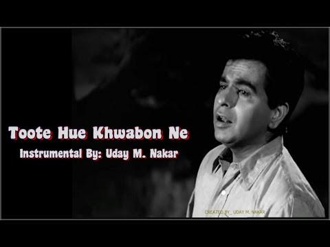 Download TOOTE HUE KHWABON NE (INSTRUMENTAL) BY: UDAY M. NAKAR