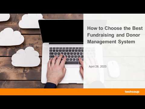 How To Choose The Best Fundraising And Donor Management System