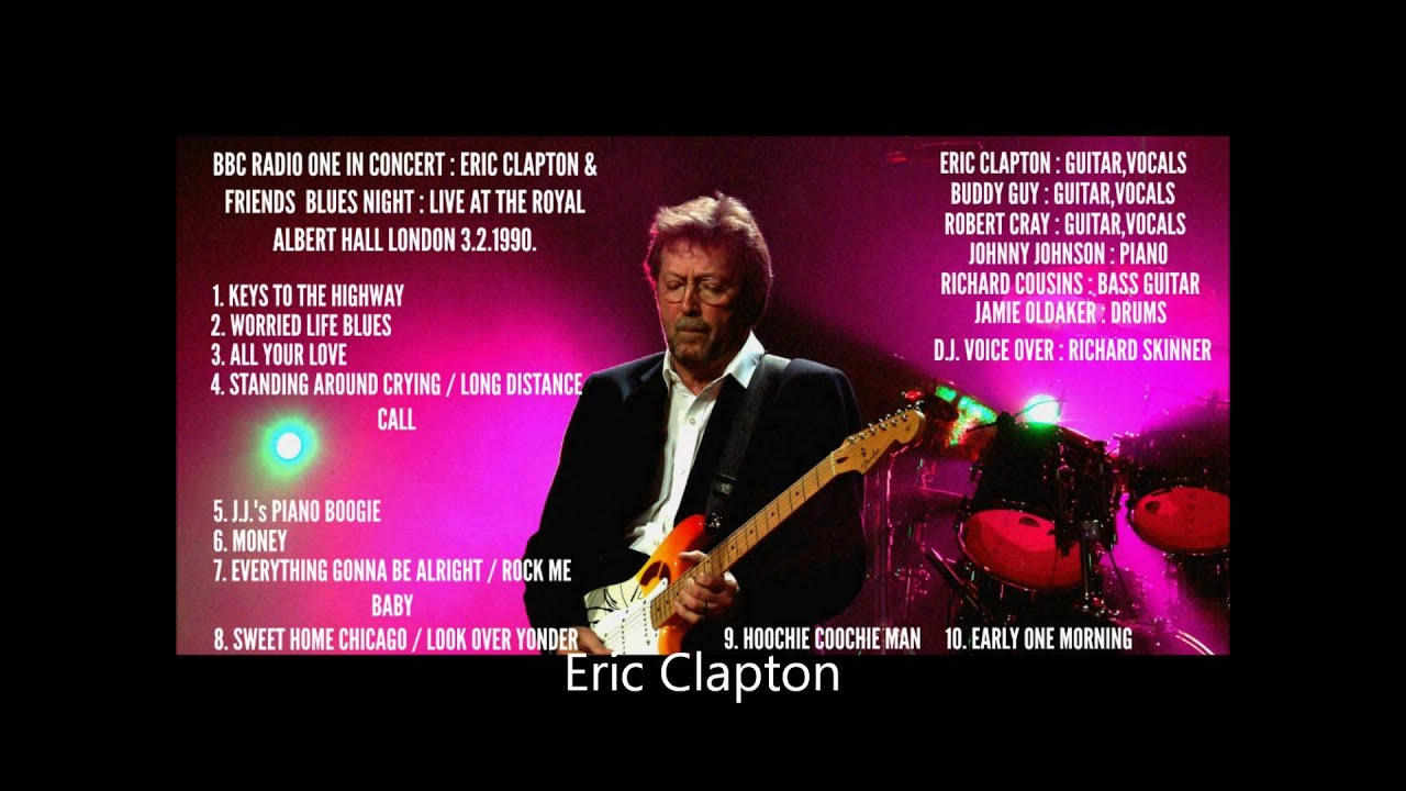 eric clapton and friends blues night at the royal albert hall london 1990 youtube. Black Bedroom Furniture Sets. Home Design Ideas